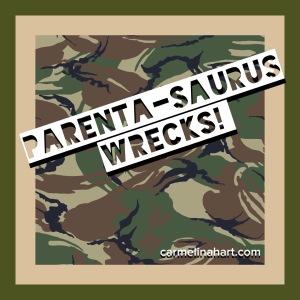 Parenta-saurus Wrecks